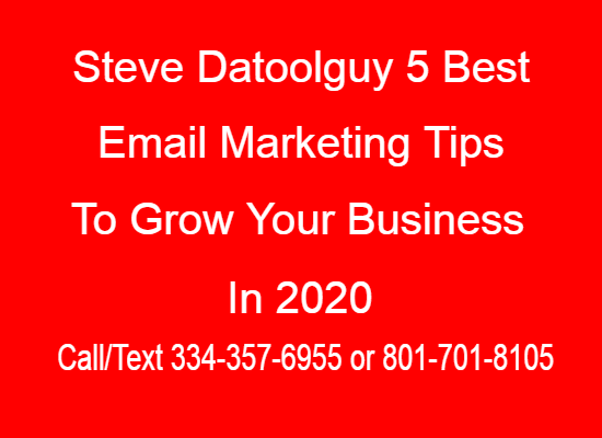 Steve Datoolguy - 5 Best Email Marketing Tips To Grow Your Business for 2020