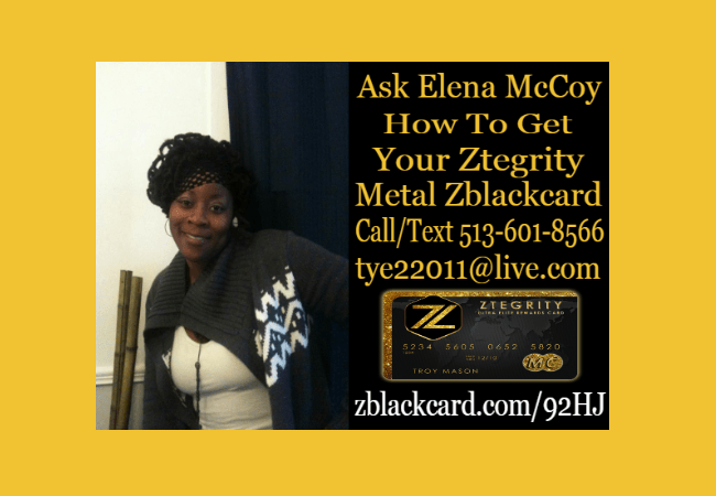 ELENA MCCOY | CALL TEXT 513-601-8566 | ZBLACKCARD REVIEW | ZTEGRITY MASTER CARD REVIEW |