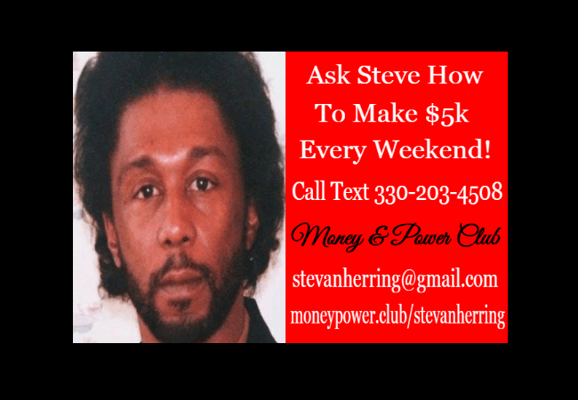 CALL TEXT 330-203-4508 STEVAN HERRING | WEALTH MASTER REVIEW |  MONEY POWER CLUB REVIEW