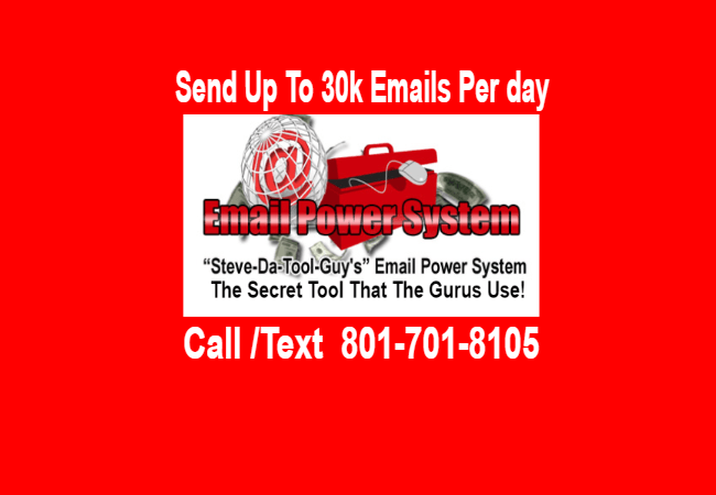 Call Text 801-701-8105 | Email Power System | Steve Datoolguy | Bulk Mailer | Mass Mailer