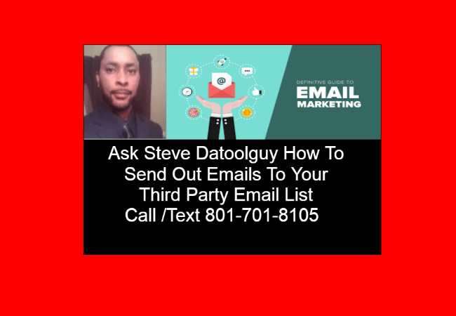 Ask Steve Datoolguy 801-701-8105 | How To Send Out Emails To Your Third Party Leads Professionally